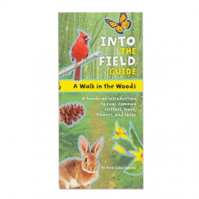 A Walk in the Woods ~ Into the Field Guide