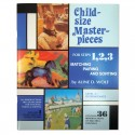 Child-Size Masterpieces ~ Level 2 - Intermediate