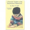 A Parents' Guide to the Montessori Classroom