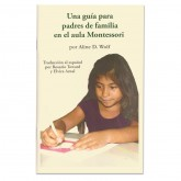 A Parents' Guide to the Montessori Classroom - Spanish