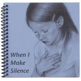 When I Make Silence