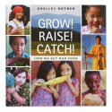 Grow! Raise! Catch!