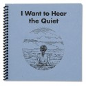 I Want to Hear the Quiet