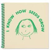 I Know How Seeds Grow