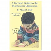 SLIGHTLY DAMAGED A Parents' Guide to the Montessori Classroom