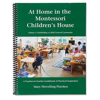 At Home in the Montessori Children's House ~ Volume 1