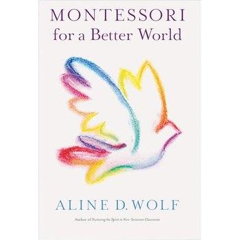 Montessori for a Better World