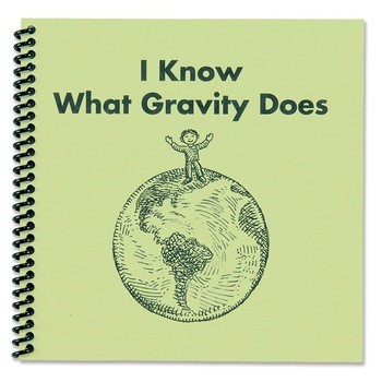 I Know What Gravity Does